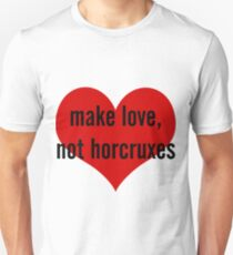 make love, not horcruxes Unisex T-Shirt