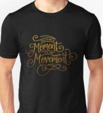 Dies ist kein Moment, es ist die Bewegung Slim Fit T-Shirt
