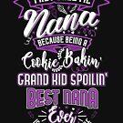 Best Nana Ever by EthosWear