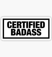 Certified Badass TM Sticker