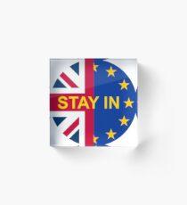BRITAIN STAY IN THE EU Acrylic Block