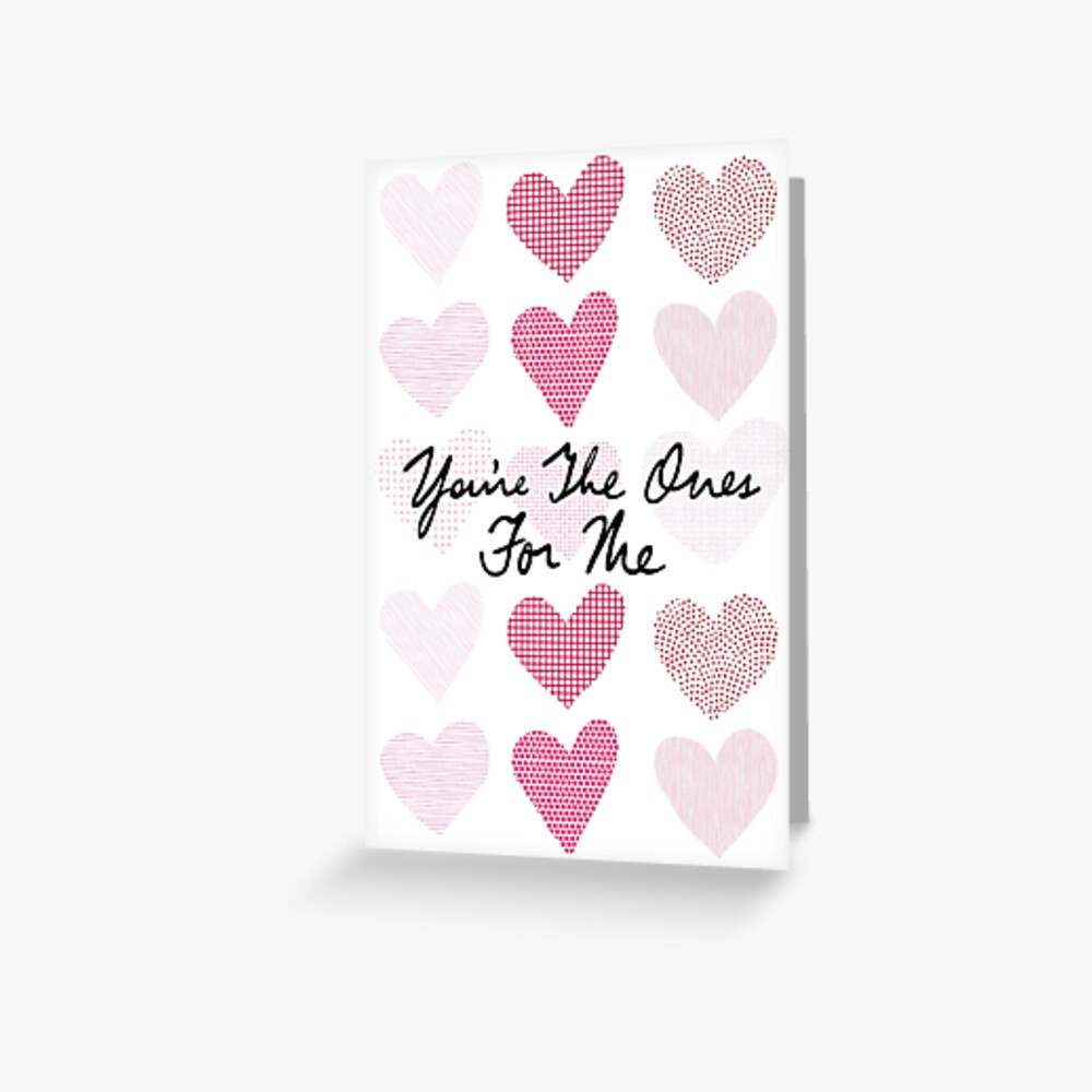 You're The Ones For Me (Patterned Hearts) Greeting Card