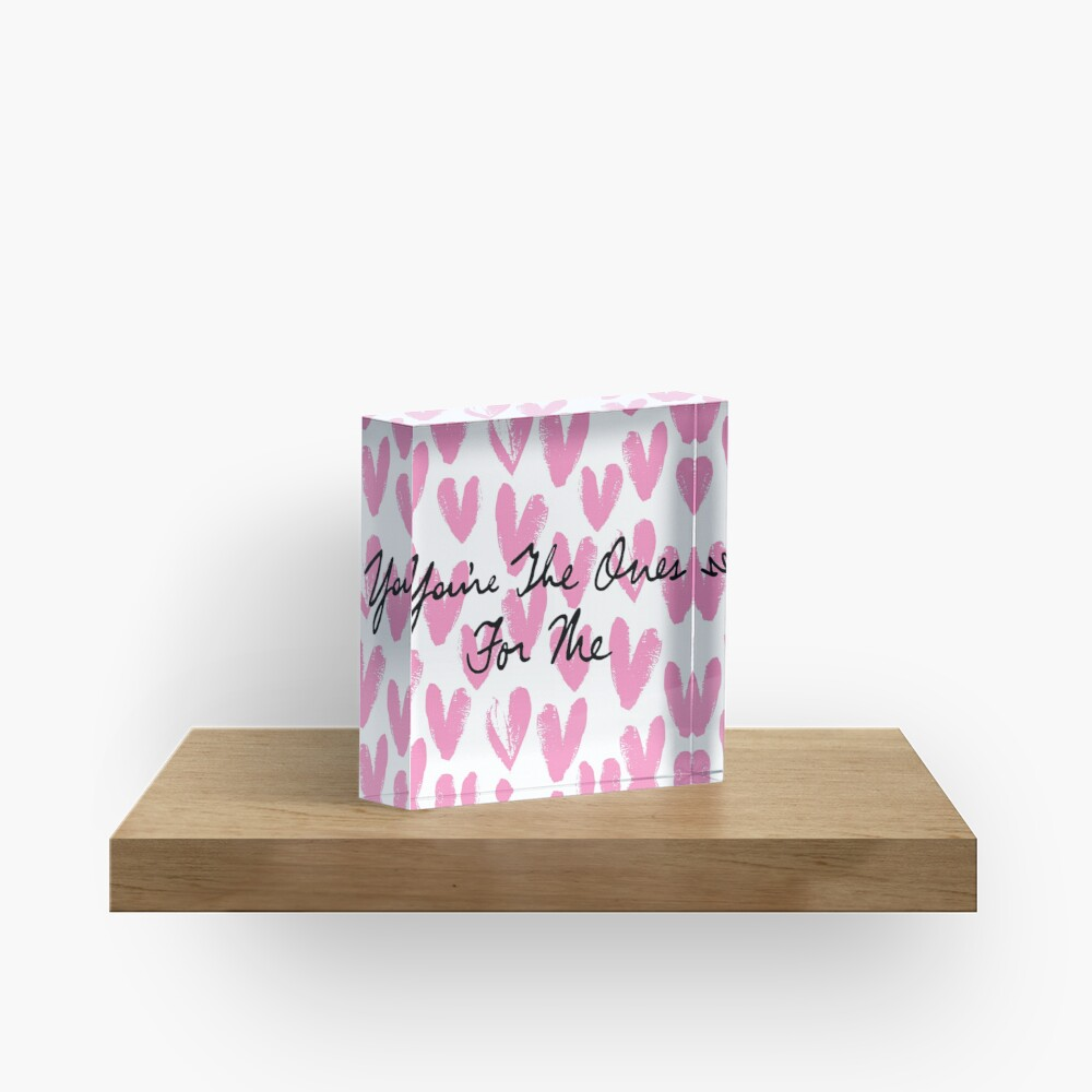 You're The Ones For Me (Painted Hearts) Acrylic Block