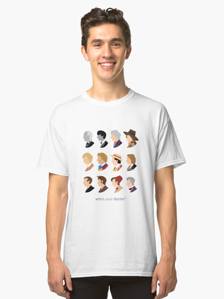 Who's Your Doctor? Classic T-Shirt Front