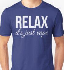 Relax It's Just Vape T Shirt Unisex T-Shirt