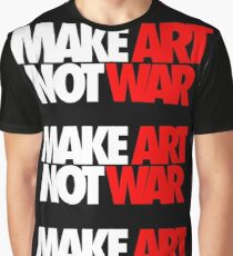 Make Art Not War Graphic T-Shirt