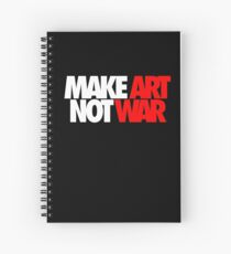 Make Art Not War Spiral Notebook