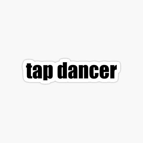Tap Dancer Sticker