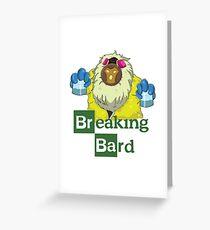 Breaking Bard Greeting Card