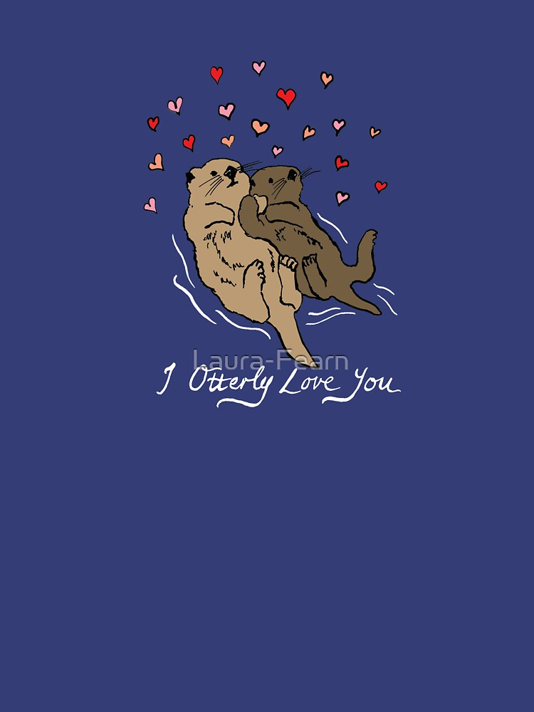 I Otterly Love You by Laura-Fearn