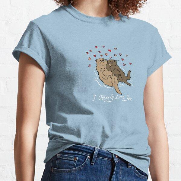 I Otterly Love You Classic T-Shirt