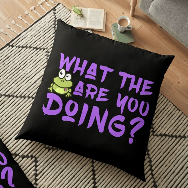 'What The Frog Are You Doing' Floor Pillow by tw2us