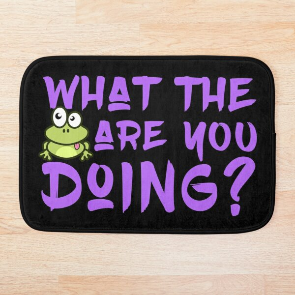 """""""What The Frog Are You Doing"""" Apparel And Home Decor Design"""