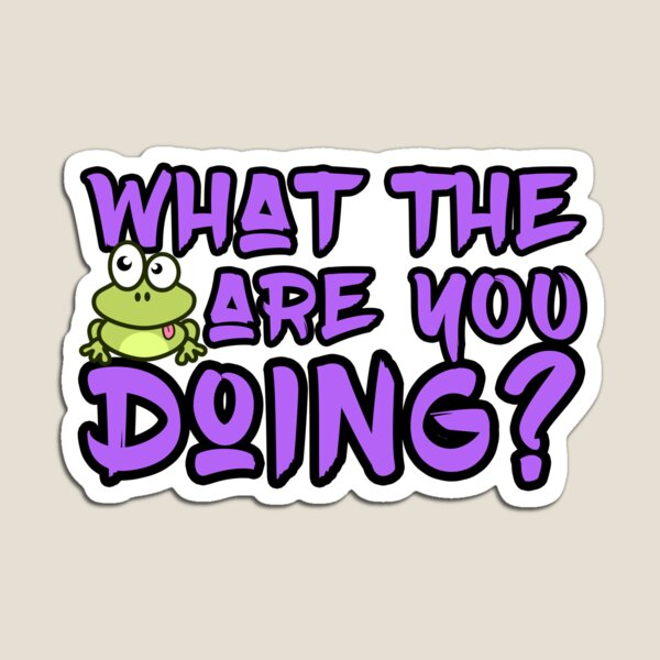 'What The Frog Are You Doing' Magnet by tw2us