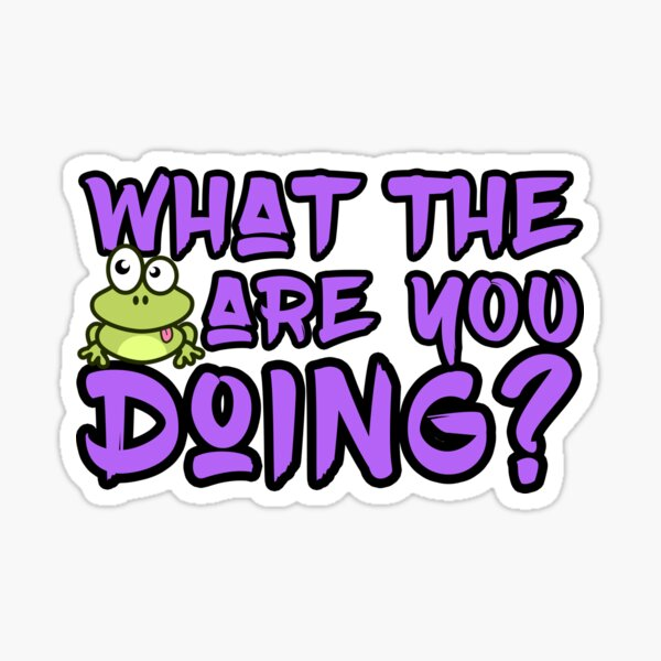 'What The Frog Are You Doing' Sticker by tw2us