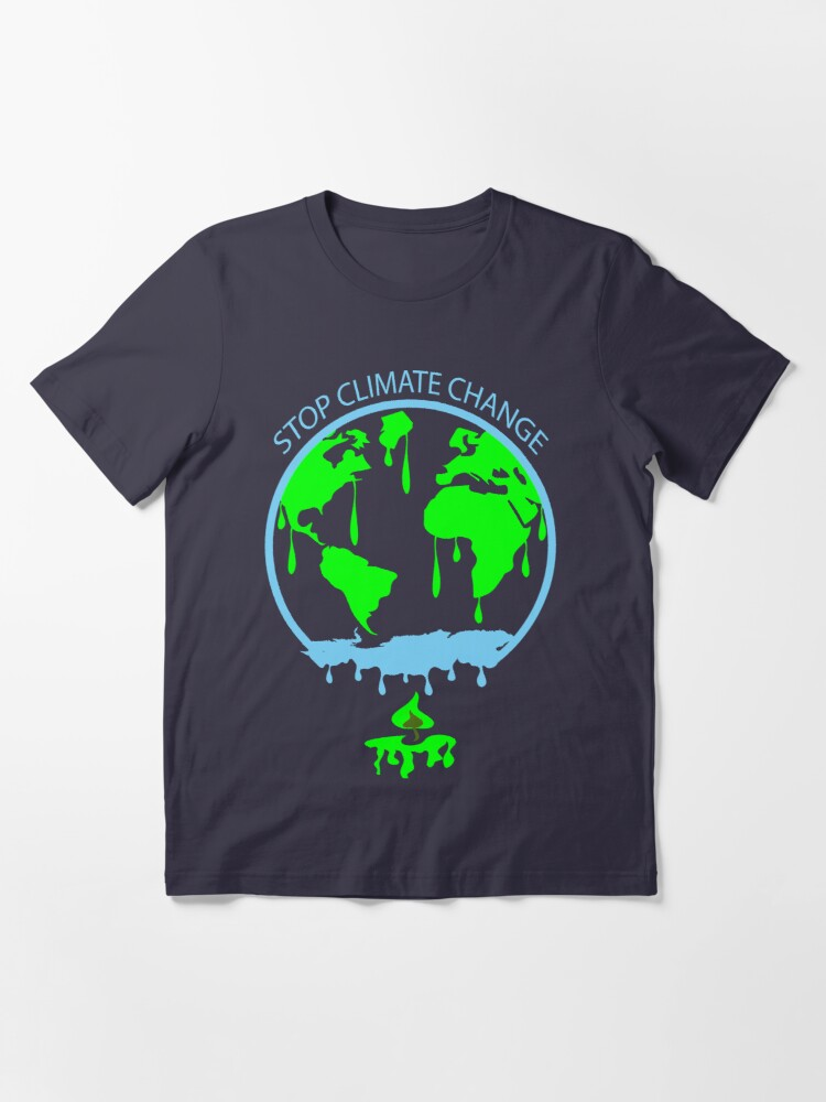 Alternate view of Stop Climate Change End Climate Change Essential T-Shirt