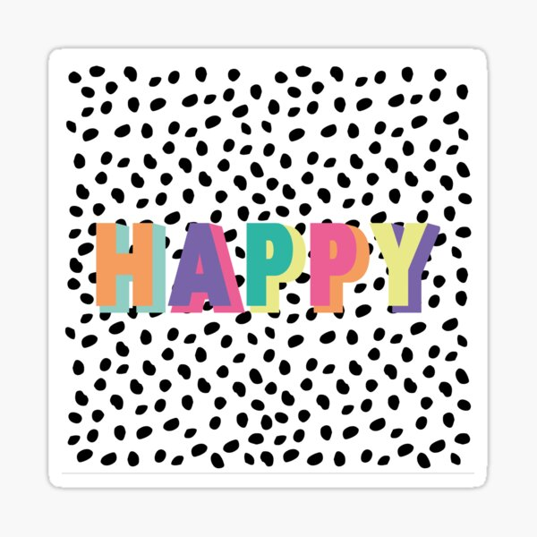 Happy in neon with dalmatian black and white spots and dots Sticker
