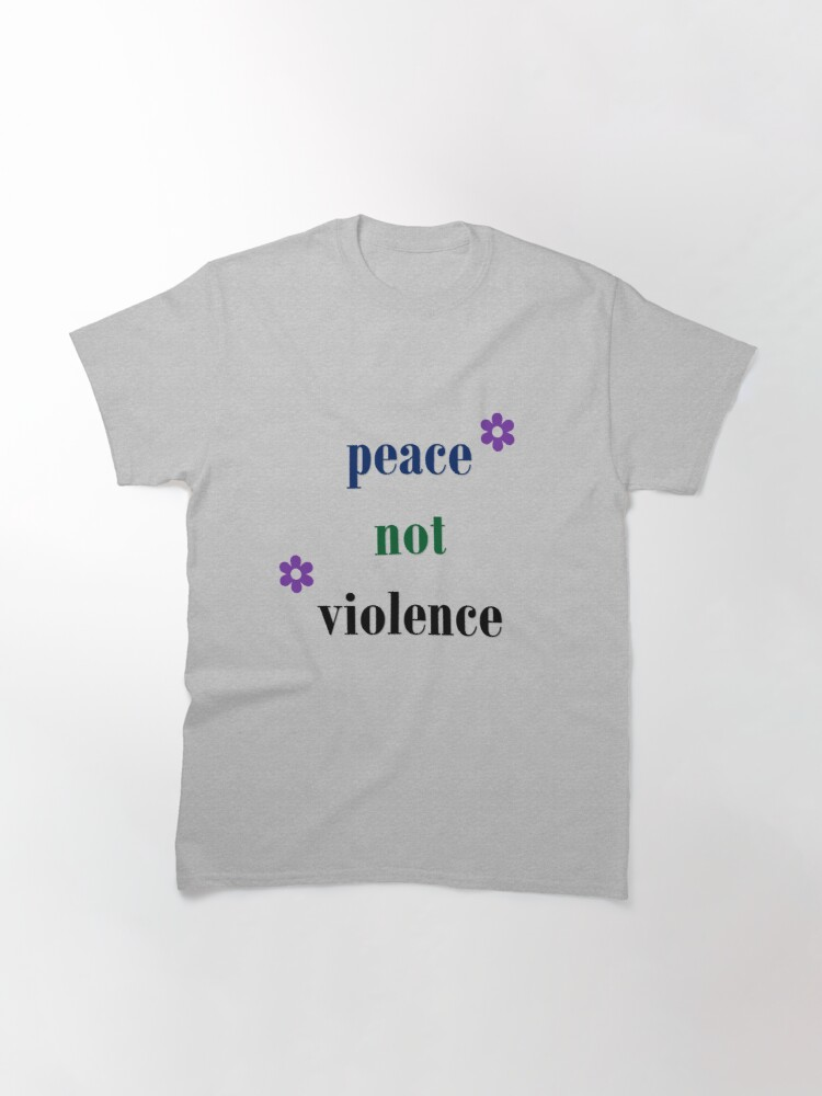 Alternate view of Quote-Peace not Violence- Riots in U.S Jan 6, 2021 Classic T-Shirt
