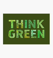 Think Green Awareness - Happy quote Photographic Print