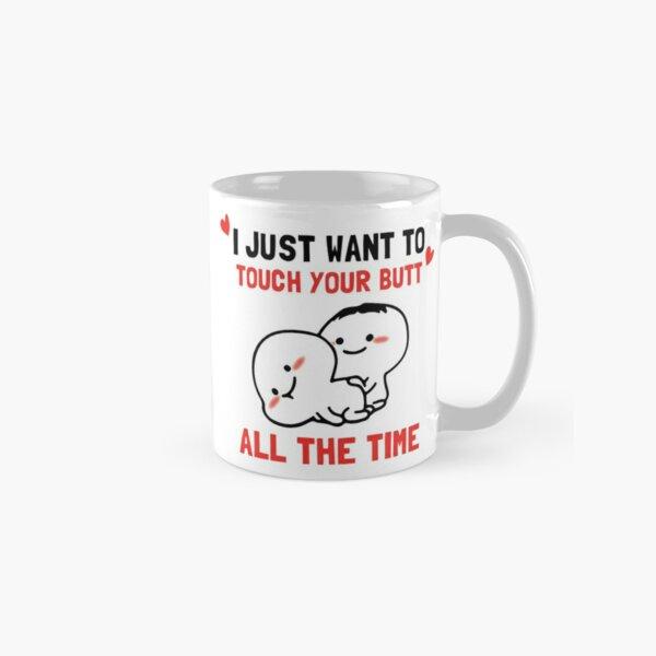 Je veux juste toucher tes fesses Mug classique