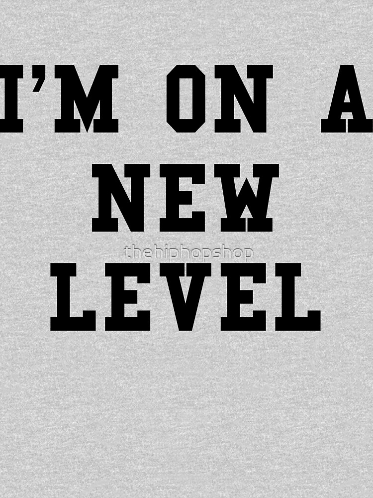 On A New Level Black Text by thehiphopshop