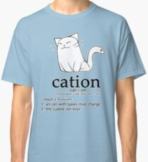 Cat-ion science puns Classic T-Shirt