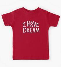 ICH HABE EINEN TRAUM Kinder T-Shirt