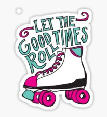 Let the Good Times Roll Sticker