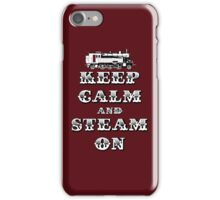 Keep Calm and Steam On Steam Engine #1A iPhone Case/Skin