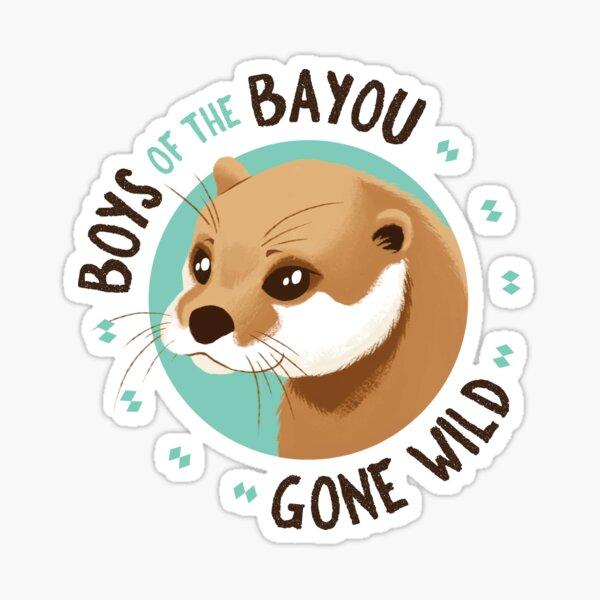 Boys of the Bayou Gone Wild-Otter  Sticker