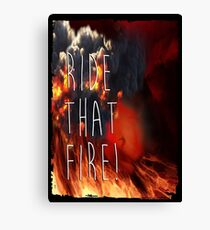 RIDE THAT FIRE Canvas Print