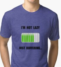 Lazy Buffering Tri-blend T-Shirt