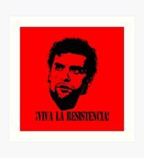 Viva la resistencia! Art Print