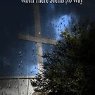 God Will Make A Way When There Seems To Be No Way by Marie Sharp