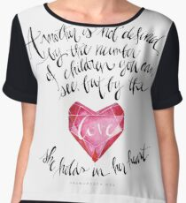 A Mother is Not Defined by the number of children you can see, but by the love she holds in her heart. - Franchesca Cox Chiffon Top