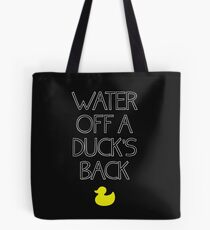 Water Off A Duck's Back Tote Bag