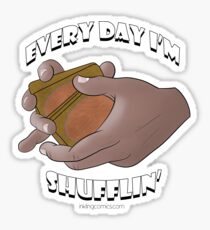 Every Day I'm Shufflin' (Magic) Sticker