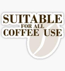 Suitable for all coffee use Sticker