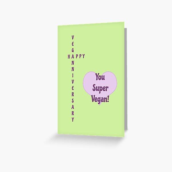 Happy Veganniversary, You Super Vegan! Greeting Card