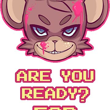 Are you ready for Freddy? - FNAF by JokersToxin