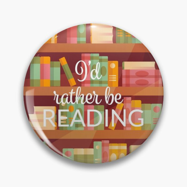 I'd rather be reading Pin