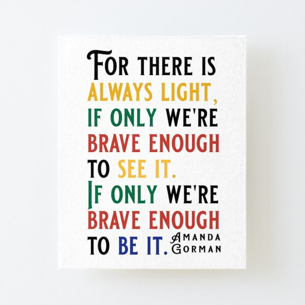 Amanda Gorman Quotes: For There Is Always Light Canvas Mounted Print