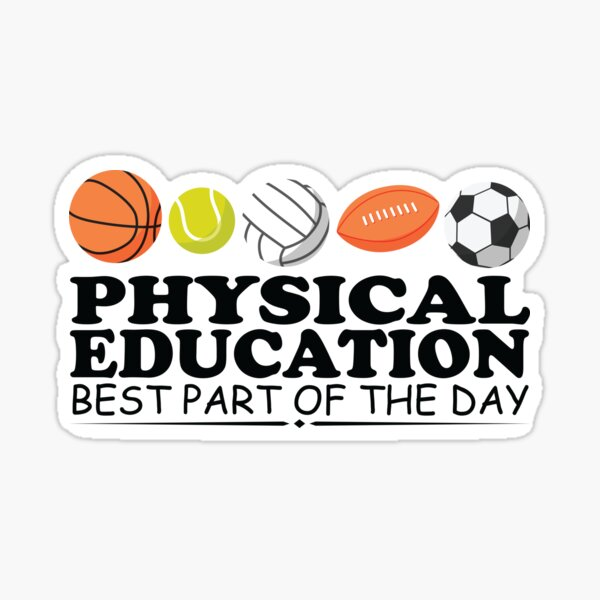 Physical Education Best Part of The Day Back To School Gifts Sticker