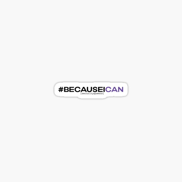 #BecauseICan Sticker