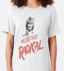 We Live To Get Radical Slim Fit T-Shirt