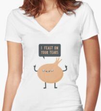 I feast on your tears! Women's Fitted V-Neck T-Shirt