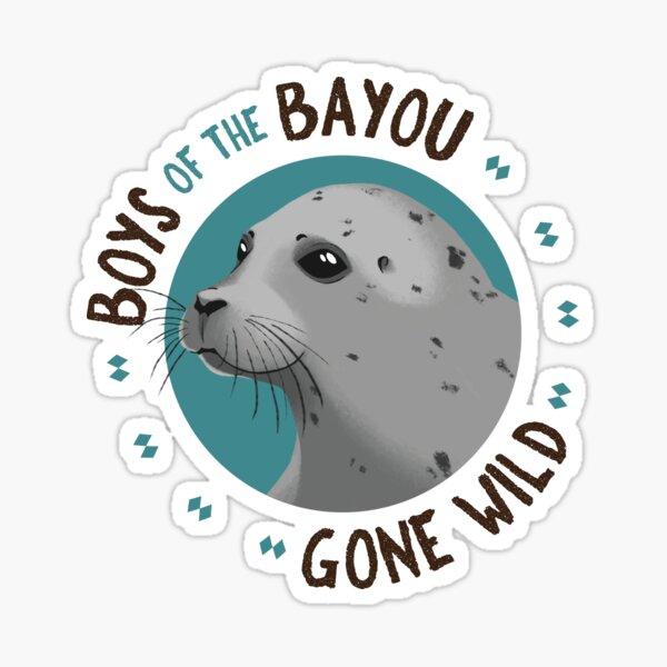 Boys of the Bayou Gone Wild - seal Sticker