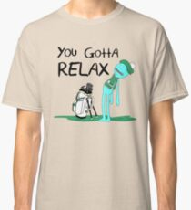 Mr. Meeseeks Quote T-shirt - You Gotta Relax - White Classic T-Shirt