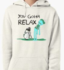 Mr. Meeseeks Quote T-shirt - You Gotta Relax - White Pullover Hoodie