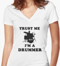 Trust me, I'm a drummer Women's Fitted V-Neck T-Shirt
